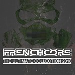 Frenchcore The Ultimate Collection 2018