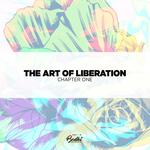 The Art Of Liberation: Chapter One