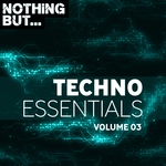 Nothing But... Techno Essentials Vol 03