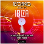 Techno Goes To Ibiza (The Best Collection Of Techno Music For The Ims 2018)