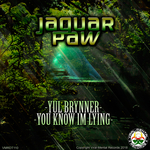 JAGUAR PAW - Yul Brynner/You Know Im Lying (Front Cover)