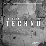 Is This Techno? Vol 28