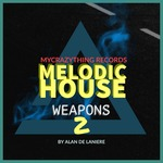 Melodic House Weapons 2 (Sample Pack WAV)