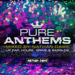 Various/Nathan Dawe: Pure Anthems - UK Rap, House, Grime & Bassline - Mixed By Nathan Dawe