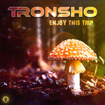 TRONSHO - Enjoy This Trip (Front Cover)