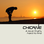 CHICANE - A Love That's Hard To Find (Remixes) (Front Cover)