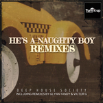 He's A Naughty Boy (Remixes)