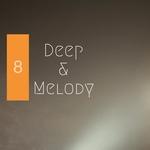 Deep & Melody 8