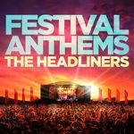 Various: Festival Anthems: The Headliners
