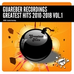 Guareber Recordings Greatest Hits 2010-2018 Vol 1