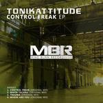 TONIKATTITUDE - Control Freak EP (Front Cover)