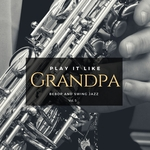 VARIOUS/INTERALIA UEBERSCHALL - Play It Like Grandpa Vol 5 (Bebop & Swing Jazz) (Front Cover)