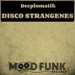 DEEPLOMATIK - Disco Strangenes (Front Cover)