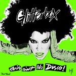 Glitterbox - This Ain't No Disco