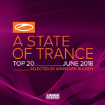 A State Of Trance Top 20 - June 2018