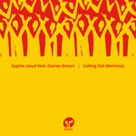 Sophie Lloyd feat Dames Brown: Calling Out (Remixes)