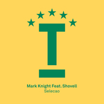 Mark Knight feat Shovell: Selecao