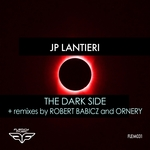 JP LANTIERI - The Dark Side (Robert Babicz & Ornery Remixes) (Front Cover)