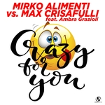 Mirko Alimenti/Max Crisafulli feat Ambra Grazioli: Crazy For You