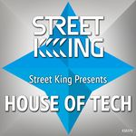 Street King Presents House In Tech