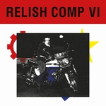 VARIOUS - Relish Comp VI (Front Cover)