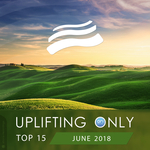 Uplifting Only Top 15: June 2018