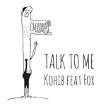 KOHIB feat FOX - Talk To Me (Front Cover)