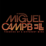 Miguel Campbell: Theories Of A Different Mind