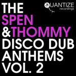 The Spen & Thommy Disco Dub Anthems Vol 2