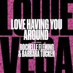 Louie Vega feat Barbara Tucker/Rochelle Fleming: Love Having You Around