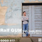RALF GUM feat LADY ALMA - A Time And A Place (Front Cover)