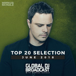Various/Markus Schulz: Global DJ Broadcast - Top 20 June 2018