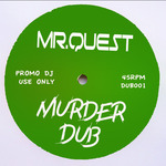 MR QUEST - Murder Dub (Front Cover)
