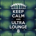 Keep Calm & Ultra Lounge 8