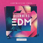 Loopmasters: Slamming EDM (Sample Pack WAV/APPLE/LIVE/REASON)