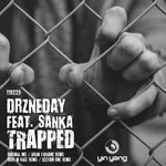 DRZNEDAY feat SANKA - Trapped (Front Cover)