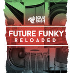 Soul Rush Records: Future Funky Reloaded (Sample Pack WAV)