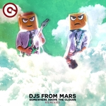 DJS FROM MARS - Somewhere Above The Clouds (Remixes) (Front Cover)