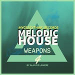 Mycrazything Records: Melodic House Weapons 4 (Sample Pack WAV)