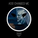 Acid Changed Me