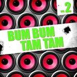 Various: Bum Bum Tam Tam Vol 2