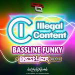 ILLEGAL CONTENT - Bassline Funky (Front Cover)