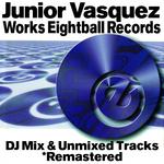 Junior Vasquez Works - DJ Mix & Unmixed Tracks (Remastered)