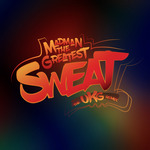 MADMAN THE GREATEST - Sweat (The UKG Remix) (Front Cover)