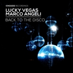 LUCKY VEGAS/MARCO ANGELI - Back To The Disco (Front Cover)