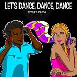 WTS feat Olivia - Let's Dance, Dance, Dance (Remixes) (Front Cover)