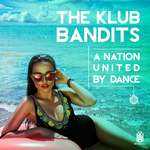 THE KLUB BANDITS - A Nation United By Dance (Front Cover)