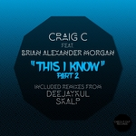BRIAN ALEXANDER MORGAN/CRAIG C - This I Know (Part 2) (Front Cover)