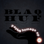 BLAQ HUF - Paying Homage EP (Front Cover)