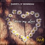 DARRYL D' BONNEAU - Share My Love (Front Cover)